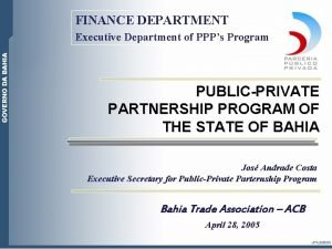 FINANCE DEPARTMENT Executive Department of PPPs Program PUBLICPRIVATE