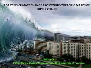 ADAPTING CLIMATE CHANGE PROJECTIONS TOPACIFIC MARITIME SUPPLY CHAINS