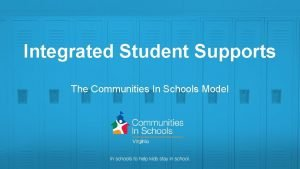 Integrated Student Supports The Communities In Schools Model