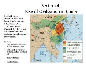 Section 4 Rise of Civilization in China Physical