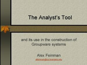 The Analysts Tool and its use in the