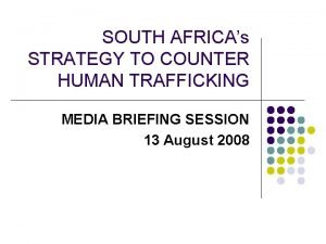 SOUTH AFRICAs STRATEGY TO COUNTER HUMAN TRAFFICKING MEDIA