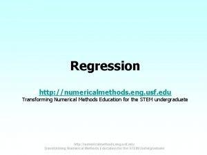 Regression http numericalmethods eng usf edu Transforming Numerical