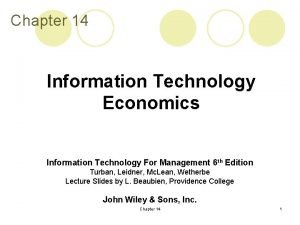 Chapter 14 Information Technology Economics Information Technology For