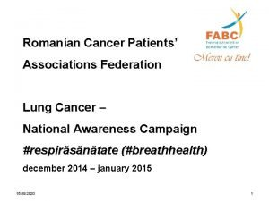 Romanian Cancer Patients Associations Federation Lung Cancer National