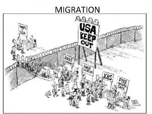 MIGRATION Aisling Boyhan What is migration WE WORK