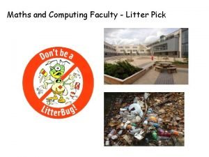 Maths and Computing Faculty Litter Pick Maths and