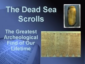 The Dead Sea Scrolls The Greatest Archeological Find