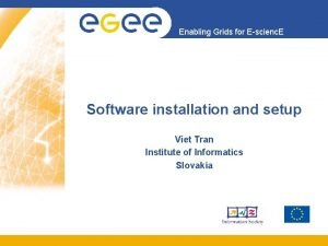 Enabling Grids for Escienc E Software installation and