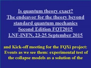 Is quantum theory exact The endeavor for theory
