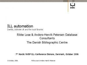 ILL automation Dan Bib bibliotek dk and the