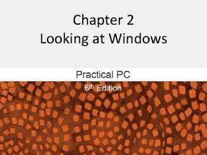 Chapter 2 Looking at Windows Looking at Windows