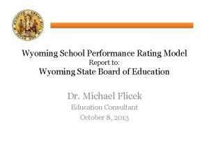 Wyoming School Performance Rating Model Report to Wyoming