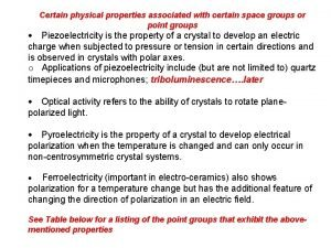 Certain physical properties associated with certain space groups