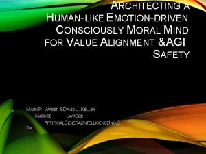 ARCHITECTING A HUMANLIKE EMOTIONDRIVEN CONSCIOUSLY MORAL MIND FOR