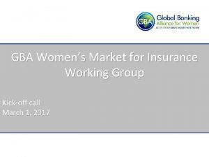 GBA Womens Market for Insurance Working Group Kickoff