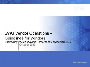 Bringing our values to life SWG Vendor Operations