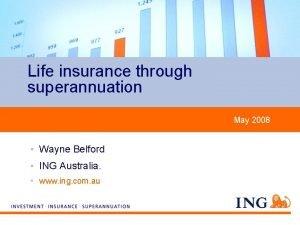 Life insurance through superannuation May 2008 Wayne Belford
