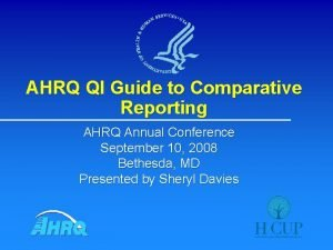 AHRQ QI Guide to Comparative Reporting AHRQ Annual