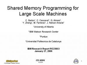 Shared Memory Programming for Large Scale Machines C