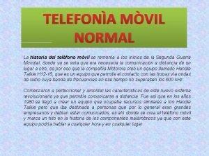 TELEFONA MVIL NORMAL La historia del telfono mvil