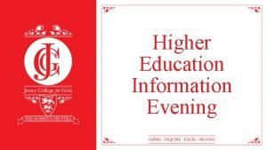 Higher Education Information Evening HE Enrichment Programme Every