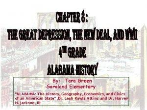By Tara Green Saraland Elementary ALABAMA The History