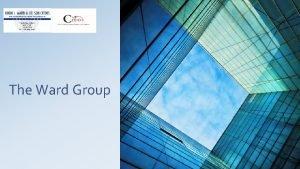 The Ward Group Ward Group Services Ward Group