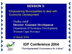 SESSION 3 Empowering Municipalities to deal with Economic