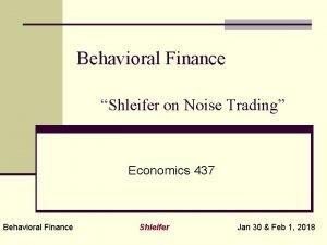 Behavioral Finance Shleifer on Noise Trading Economics 437