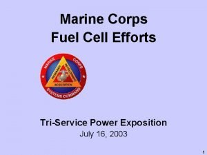 Marine Corps Fuel Cell Efforts TriService Power Exposition