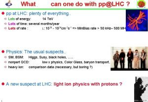 What else can one do with ppLHC l