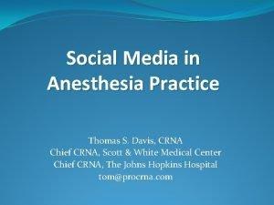 Social Media in Anesthesia Practice Thomas S Davis