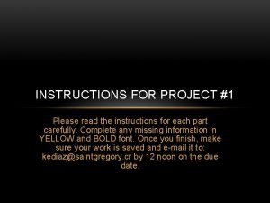 INSTRUCTIONS FOR PROJECT 1 Please read the instructions
