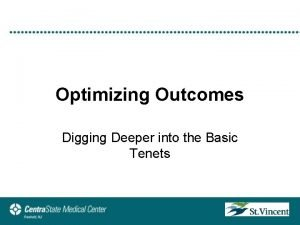 Optimizing Outcomes Digging Deeper into the Basic Tenets