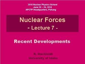 2016 Nuclear Physics School June 20 24 2016