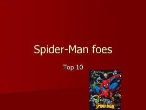 SpiderMan foes Top 10 SpiderMan Peter Parker is