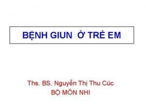 BNH GIUN TR EM Ths BS Nguyn Th
