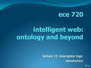 ece 720 intelligent web ontology and beyond lecture