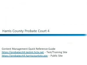 1 Harris County Probate Court 4 9102020 Content