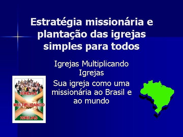 Estratgia missionria e plantao das igrejas simples para