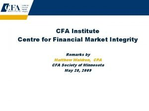 CFA Institute Centre for Financial Market Integrity Remarks