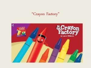 Crayon Factory familiar If something is familiar it