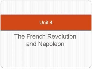 Unit 4 The French Revolution and Napoleon Causes