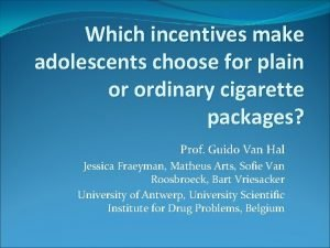 Which incentives make adolescents choose for plain or
