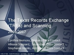 The Texas Records Exchange TREx and Scanning 2016