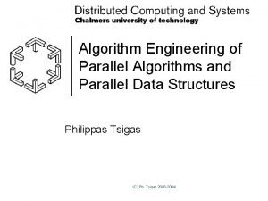 Algorithm Engineering of Parallel Algorithms and Parallel Data