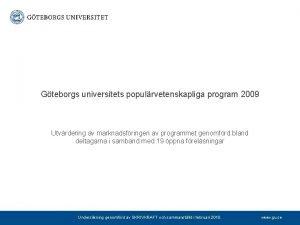 Gteborgs universitets populrvetenskapliga program 2009 Utvrdering av marknadsfringen