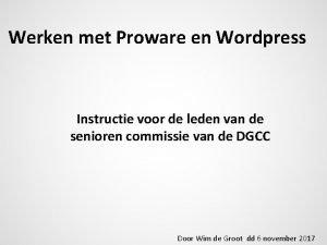 Werken met Proware en Wordpress Instructie voor de