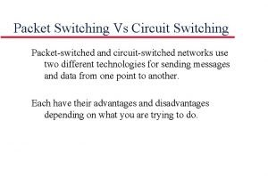 Packet Switching Vs Circuit Switching Packetswitched and circuitswitched